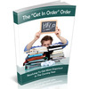 Thumbnail The Get In Order Order - Get More Organized eBook MRR