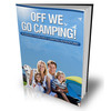 Off We Go Camping - Planning Your Camping Adventure