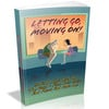 Thumbnail Letting Go, Moving On!  Dont be held back by the past