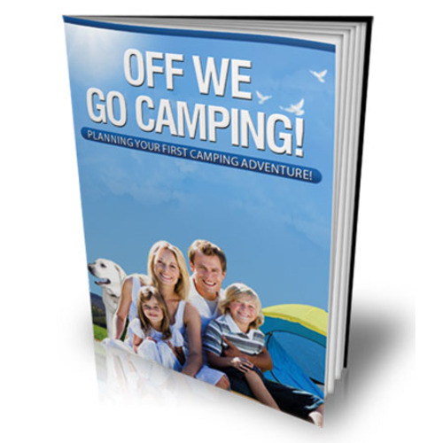 Product picture Off We Go Camping - Planning Your Camping Adventure