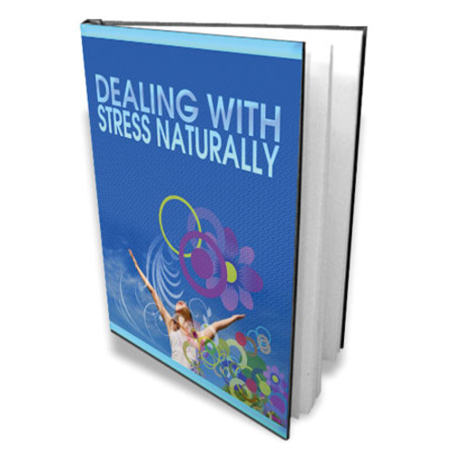 Product picture The Dealing With Stress Naturally eBook with MRR