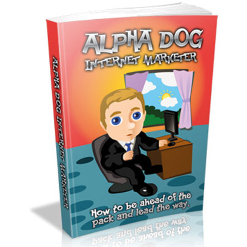 Product picture The Alpha Dog Internet Marketer - eBook with MRR